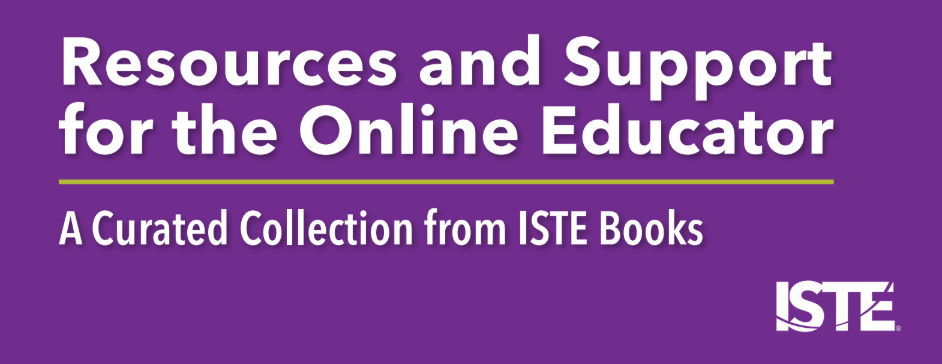 Collection of Resources for the Online Educator from ISTE