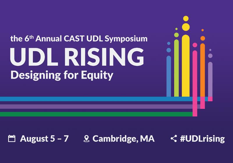 6th Annual CAST UDL Symposium - UDL RISING