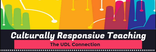 UDL and culturally-responsive teaching